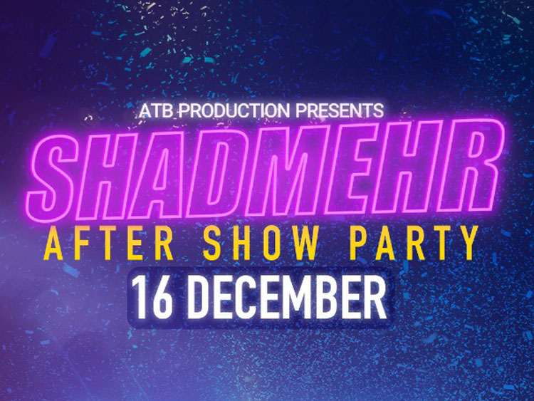 SHADMEHR, After Show Party