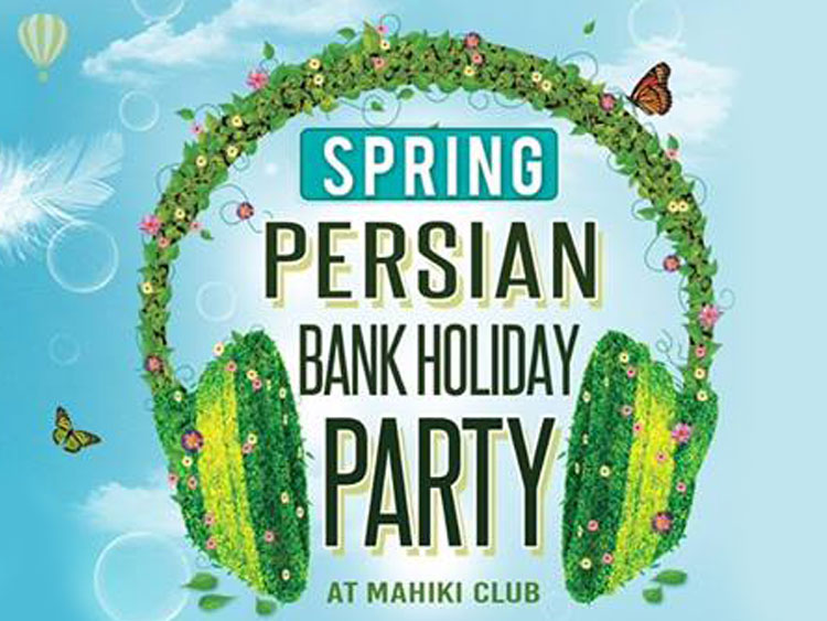 Spring Persian Bank Holiday Party @MAHIKI